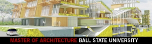 Ball State University Master's of Architecture